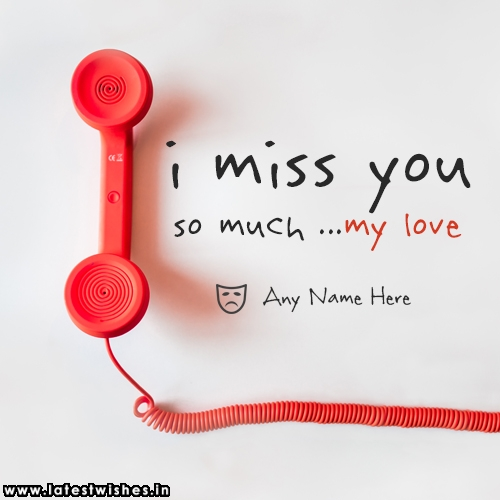 i miss you so much my love with custom name