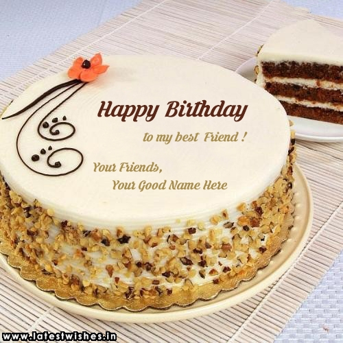 Happy Birthday To You My Best Friend Name Cake Wishes