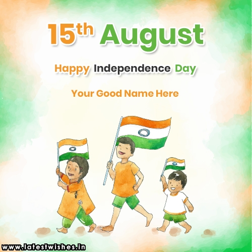 15th August Independence day children wishes with name